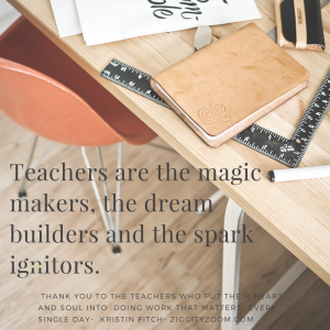 Teachers You are the Magic Makers