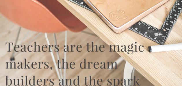 Teachers are the Magic Makers